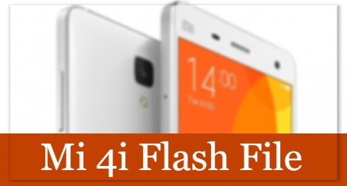 Mi 4i Flash File