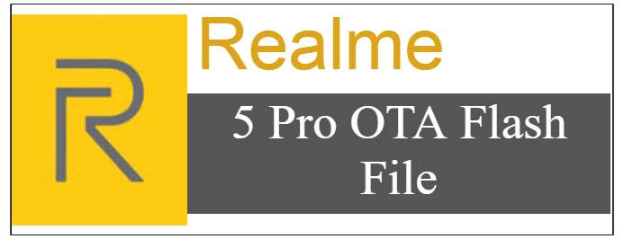 Realme 5 Pro Flash File OTA