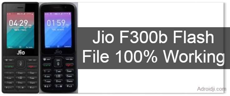 Jio F300b Flash File