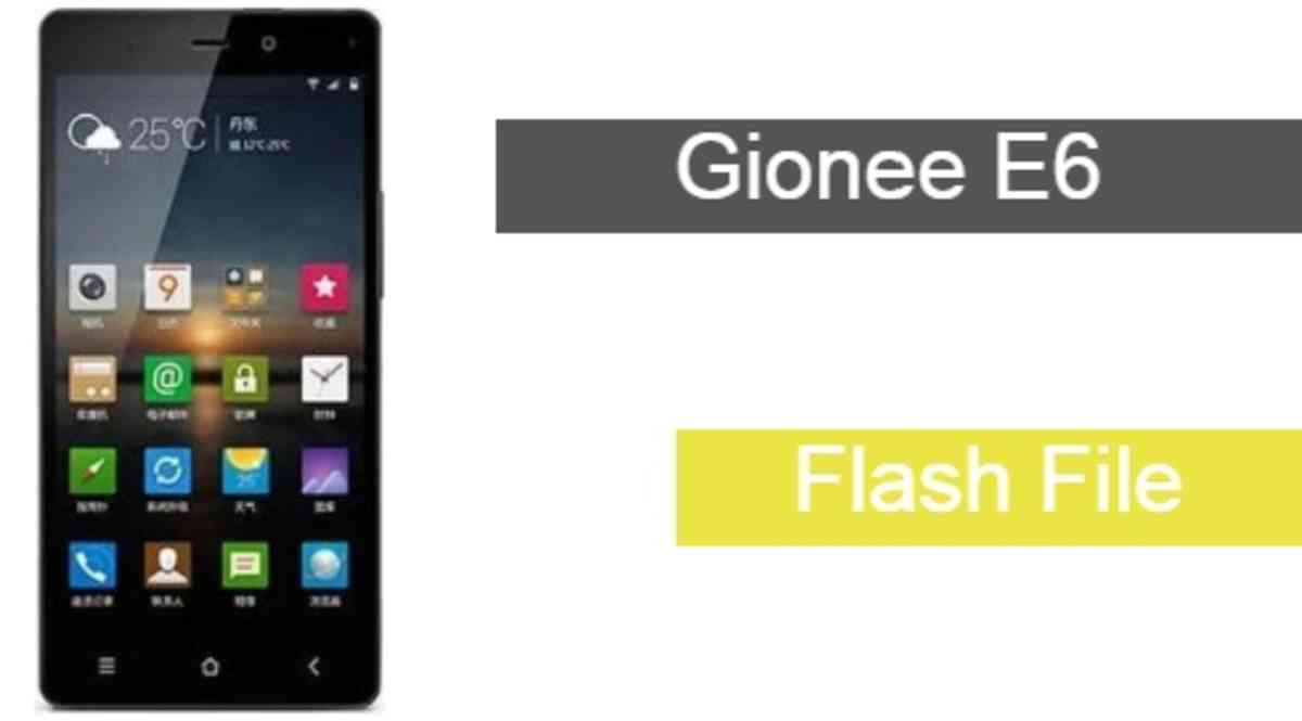 Gionee E6 Flash File Download Working File
