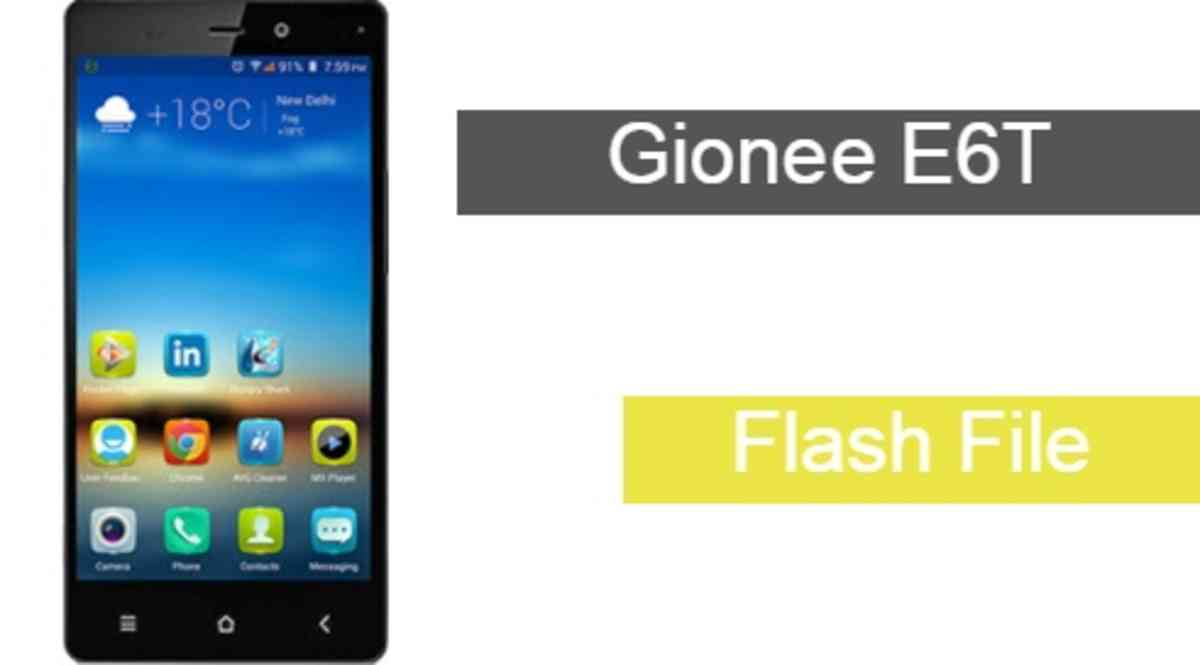 Gionee E6T Flash File Download Working File