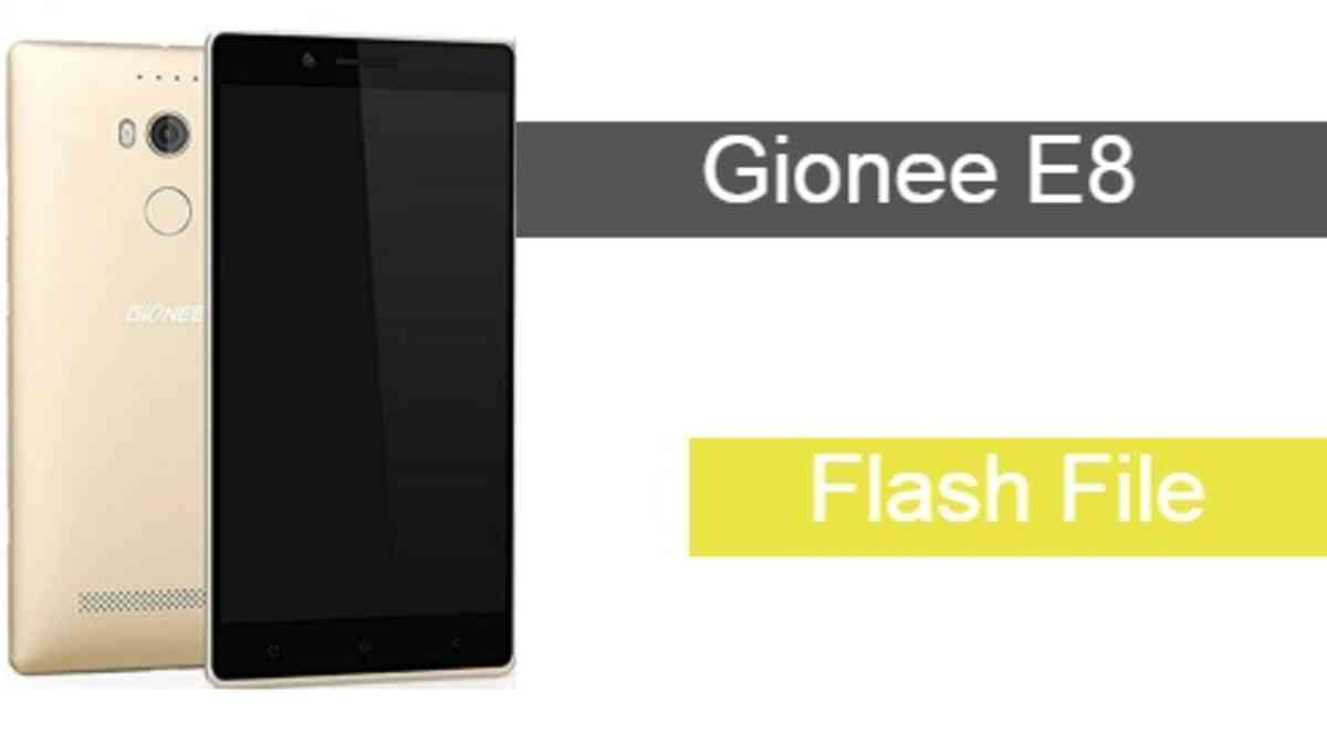 Gionee E8 Flash File Download Working File
